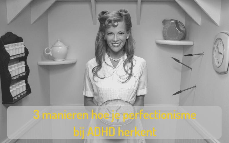Podcast #4 3 manieren om perfectionisme bij ADHD te herkennen