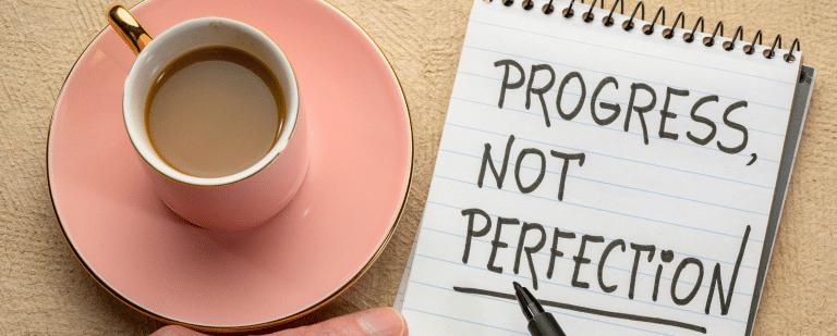 progress not perfection: perfectionisme bij ADHD