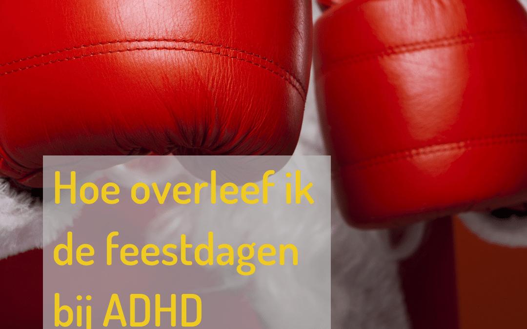 Hoe overleef ik de feestdagen bij ADHD deel 2